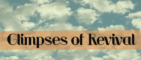 Glimpses of Revival